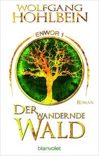 Wolfgang  Hohlbein - Der wandernde Wald - Enwor 1