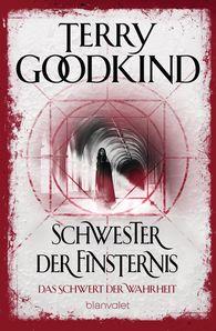 Terry  Goodkind - Schwester der Finsternis - Das Schwert der Wahrheit