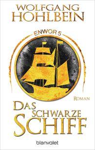 Wolfgang  Hohlbein - Das schwarze Schiff - Enwor 5