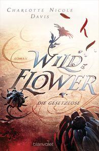 Charlotte Nicole  Davis - Wild Flower - Die Gesetzlose