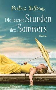 Beatriz  Williams - Die letzten Stunden des Sommers