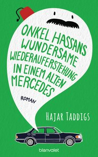 Hajar  Taddigs - Uncle Hassan's Wondrous Resurrection in an Old Mercedes