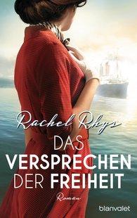 Rachel  Rhys - Das Versprechen der Freiheit
