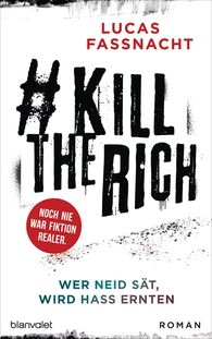 Lucas  Fassnacht - #KillTheRich – He Who Sows Envy Will Reap Hate