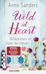 Anne  Sanders - Wild at Heart – Welcome to the Hotel of Hearts