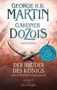 George R.R.  Martin, Gardner  Dozois - Der Bruder des Königs