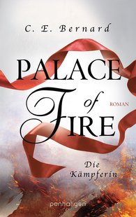 C. E.  Bernard - Palace of Fire - Die Kämpferin