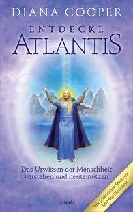 Diana  Cooper, Shaaron  Hutton - Entdecke Atlantis