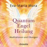 Eva-Maria  Mora - Quantum-Engel-Heilung CD