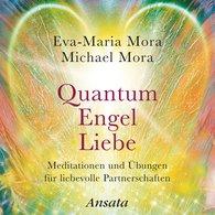Eva-Maria  Mora, Michael  Mora - Quantum Engel Liebe (CD)