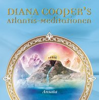 Diana  Cooper - Atlantis-Meditationen