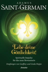 Geoffrey  Hoppe - Saint-Germain - Lebe deine Göttlichkeit!