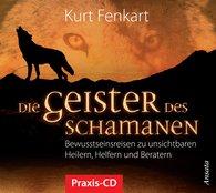 Kurt  Fenkart - Die Geister des Schamanen - Meditations-CD