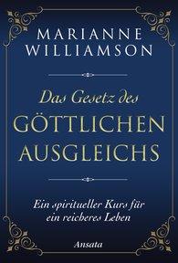 Marianne  Williamson - Das Gesetz des göttlichen Ausgleichs