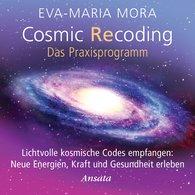 Eva-Maria  Mora - Cosmic Recoding - Das Praxisprogramm (CD)