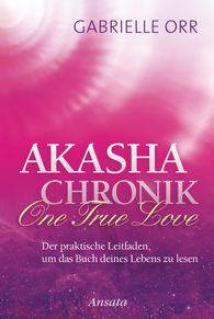 Gabrielle  Orr - Akasha-Chronik. One True Love