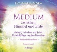 Eva-Maria  Mora - Medium zwischen Himmel und Erde (CD)
