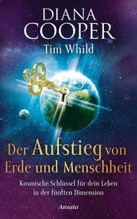 Diana  Cooper, Tim  Whild - Der Aufstieg von Erde und Menschheit