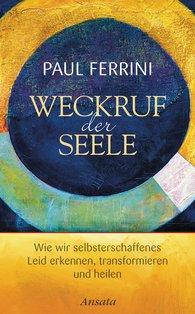 Paul  Ferrini - Weckruf der Seele