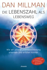 Dan  Millman - Die Lebenszahl als Lebensweg (aktualisierte, erweiterte Neuausgabe)