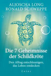 Aljoscha  Long, Ronald  Schweppe - Die 7 Geheimnisse der Schildkröte (Geschenkausgabe)
