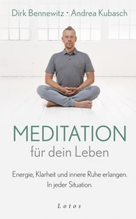 Dirk  Bennewitz, Andrea  Kubasch - Meditation for Your Life