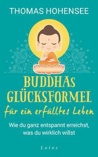 Thomas  Hohensee - The Buddha's Successful Formula for a Fulfilled Life