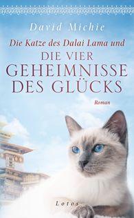 David  Michie - Die Katze des Dalai Lama und die vier Geheimnisse des Glücks