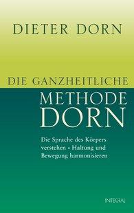 Dieter  Dorn - Die ganzheitliche Methode Dorn