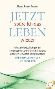 Elana  Rosenbaum - Jetzt spüre ich das Leben wieder (mit Praxis-CD)