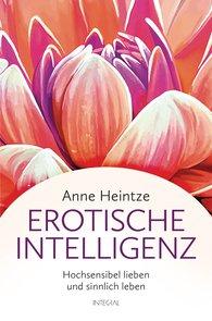 Anne  Heintze - Erotische Intelligenz