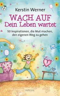Kerstin  Werner - Wach auf - Dein Leben wartet