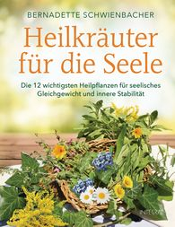 Bernadette  Schwienbacher - Medicinal Herbs for the Soul