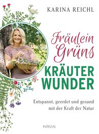 Karina  Reichl - Fräulein Green's Herbal Wonders