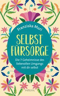 Franziska  Muri - Caring for Yourself