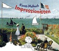 Doris  Kutschbach - Kunst-Malbuch Impressionisten