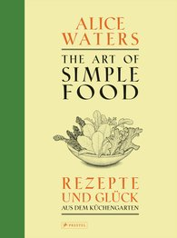 Alice  Waters - The Art of Simple Food
