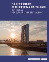 Peter Cachola  Schmal  (Hrsg.), Yorck  Förster  (Hrsg.), Christina  Gräwe  (Hrsg.) - The New Premises of the European Central Bank - Der Neubau der Europäischen Zentralbank
