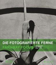 Ulrich  Domröse  (Hrsg.) - Die fotografierte Ferne. Fotografen auf Reisen (1880–2015)