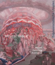 Wenzel-Hablik-Museum  (Hrsg.) - Wenzel Hablik - Expressionistische Utopien