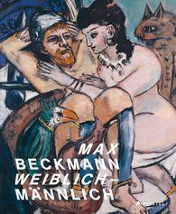 Karin  Schick  (Hrsg.), Hamburger Kunsthalle  (Hrsg.) - Max Beckmann. weiblich-männlich