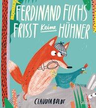 Claudia  Boldt - Ferdinand Fuchs frisst keine Hühner