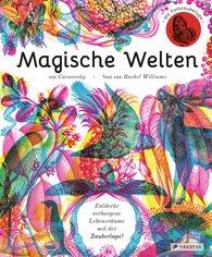 Carnovsky, Rachel  Williams - Magische Welten. Entdecke verborgene Lebensräume mit der Zauberlupe!