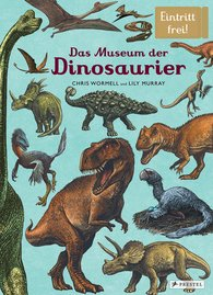 Lily  Murray, Chris  Wormell - Das Museum der Dinosaurier