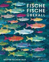 Britta  Teckentrup - Fische, Fische überall