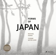 Michael  Kenna, Yvonne  Meyer-Lohr - Forms of Japan: Michael Kenna