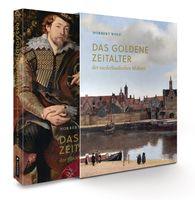 Norbert  Wolf - Das Goldene Zeitalter der niederländischen Malerei im 17. Jahrhundert