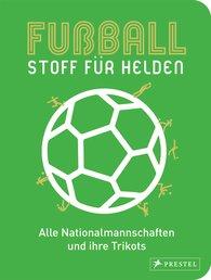 Michael  Brepohl, Nicola von  Velsen  (Hrsg.) - Fußball - Stoff für Helden