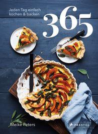 Meike  Peters - 365: Jeden Tag einfach kochen & backen