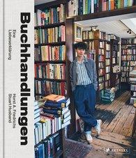 Horst A.  Friedrichs, Stuart  Husband - Buchhandlungen. Eine Liebeserklärung. Mit einem Vorwort von Nora Krug